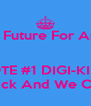 For A better Future For Animationstan   VOTE #1 DIGI-KIDZ You Pick And We Choose - Personalised Poster A4 size