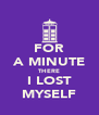 FOR A MINUTE THERE I LOST MYSELF - Personalised Poster A4 size