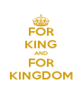 FOR KING AND FOR KINGDOM - Personalised Poster A4 size