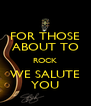 FOR THOSE ABOUT TO ROCK WE SALUTE YOU - Personalised Poster A4 size