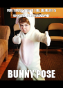 FOR THOSE WITH THE BENEFITS OF FLASH PHOTOGRAPHY BUNNY POSE - Personalised Poster A4 size