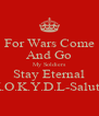 For Wars Come And Go My Soldiers Stay Eternal K.O.K.Y.D.L-Salute - Personalised Poster A4 size