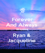 Forever And Always  In Love Ryan &  Jacqueline  - Personalised Poster A4 size