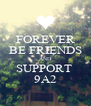 FOREVER BE FRIENDS AND SUPPORT  9A2 - Personalised Poster A4 size