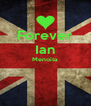 Forever Ian Menoita   - Personalised Poster A4 size