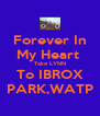 Forever In My Heart  Take LYNN To IBROX PARK,WATP - Personalised Poster A4 size
