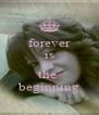forever is just the  beginning - Personalised Poster A4 size
