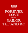 FOREVER LOVE DEAR SAILOR TEF AND RC - Personalised Poster A4 size