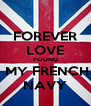 FOREVER LOVE YOUNG  MY FRENCH NAVY - Personalised Poster A4 size