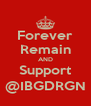 Forever Remain AND Support @IBGDRGN - Personalised Poster A4 size