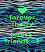 forever sherry and teresa  friends <3 - Personalised Poster A4 size