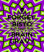 FORGET  BISTO GET OUT THE BRAIN GRAVY - Personalised Poster A4 size