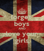 forget  boys AND love your girls - Personalised Poster A4 size