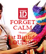 FORGET CALM Happy 21st Birthday LOUIS!!!!! - Personalised Poster A4 size