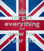 forget everything and draw for your life - Personalised Poster A4 size