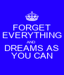 FORGET EVERYTHING AND DREAMS AS YOU CAN - Personalised Poster A4 size