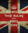 FORGET THE RAIN AND BBQ ON - Personalised Poster A4 size