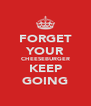 FORGET YOUR CHEESEBURGER KEEP GOING - Personalised Poster A4 size