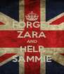 FORGET ZARA AND HELP SAMMIE - Personalised Poster A4 size