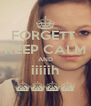 FORGETT  KEEP CALM AND iiiiih ^^^^ - Personalised Poster A4 size