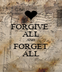 FORGIVE  ALL AND FORGET ALL - Personalised Poster A4 size