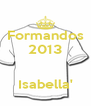 Formandos 2013   Isabella' - Personalised Poster A4 size