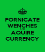 FORNICATE WENCHES AND AQUIRE CURRENCY - Personalised Poster A4 size