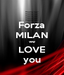 Forza MILAN we LOVE you - Personalised Poster A4 size