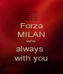 Forza MILAN we're always  with you - Personalised Poster A4 size