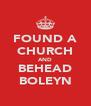 FOUND A CHURCH AND BEHEAD BOLEYN - Personalised Poster A4 size