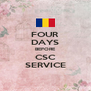 FOUR DAYS BEFORE CSC SERVICE - Personalised Poster A4 size