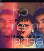 FOUR Days to go for Ho Mann Jahaan - Personalised Poster A4 size