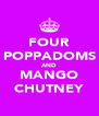 FOUR POPPADOMS AND MANGO CHUTNEY - Personalised Poster A4 size