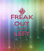 FREAK OUT 1 DAY  LEFT  - Personalised Poster A4 size