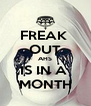 FREAK  OUT AHS IS IN A  MONTH - Personalised Poster A4 size