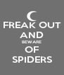 FREAK OUT AND BEWARE OF SPIDERS - Personalised Poster A4 size