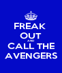FREAK  OUT AND CALL THE AVENGERS - Personalised Poster A4 size