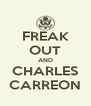 FREAK OUT AND CHARLES CARREON - Personalised Poster A4 size