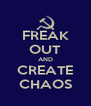 FREAK OUT AND CREATE CHAOS - Personalised Poster A4 size