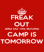 FREAK OUT AND DO THE BOOKIE CAMP IS TOMORROW - Personalised Poster A4 size