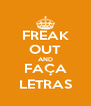 FREAK OUT AND FAÇA LETRAS - Personalised Poster A4 size