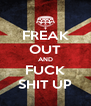 FREAK OUT AND FUCK SHIT UP - Personalised Poster A4 size