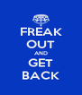 FREAK OUT AND GET BACK - Personalised Poster A4 size