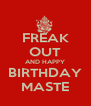 FREAK OUT AND HAPPY BIRTHDAY MASTE - Personalised Poster A4 size