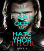 FREAK OUT AND HATE THOR - Personalised Poster A4 size