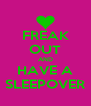 FREAK OUT AND HAVE A SLEEPOVER - Personalised Poster A4 size