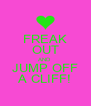 FREAK OUT AND JUMP OFF A CLIFF! - Personalised Poster A4 size