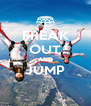 FREAK OUT AND JUMP  - Personalised Poster A4 size