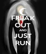 FREAK OUT AND JUST RUN - Personalised Poster A4 size