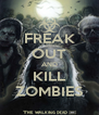 FREAK OUT AND KILL ZOMBIES - Personalised Poster A4 size
